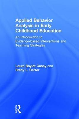 Applied Behavior Analysis in Early Childhood Education: An Introduction to Evidence-based Interventions and Teaching Strategies