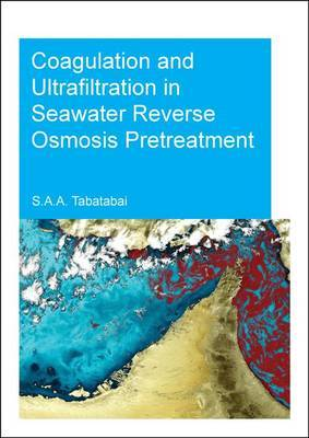 Coagulation and Ultrafiltration in Seawater Reverse Osmosis Pretreatment: UNESCO-IHE PhD Thesis