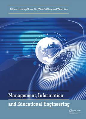 Management, Information and Educational Engineering: Proceedings of the 2014 International Conference on Management, Information and Educational Engineering (MIEE 2014), Xiamen, China, November 22-23, 2014
