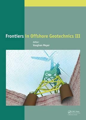 Frontiers in Offshore Geotechnics III