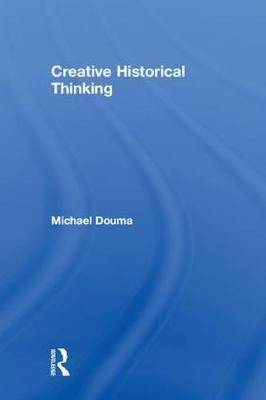 Creative Historical Thinking