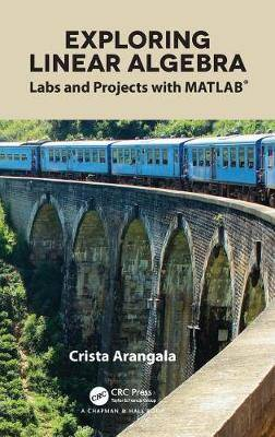 Exploring Linear Algebra: Labs and Projects with MATLAB (R)
