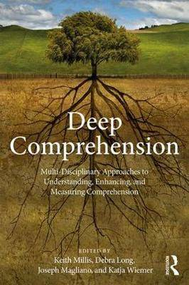 Deep Comprehension: Multi-Disciplinary Approaches to Understanding, Enhancing, and Measuring Comprehension