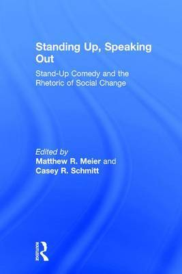 Standing Up, Speaking Out: Stand-Up Comedy and the Rhetoric of Social Change