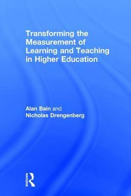 Transforming the Measurement of Learning and Teaching in Higher Education