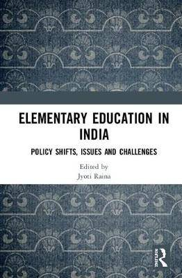 Elementary Education in India: Policy Shifts, Issues and Challenges