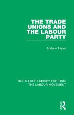 The Trade Unions and the Labour Party