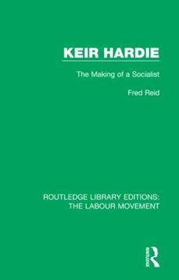 Keir Hardie: The Making of a Socialist