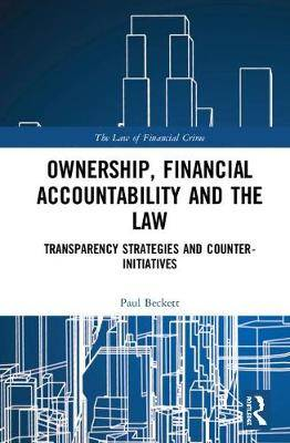 Ownership, Financial Accountability and the Law: Transparency Strategies and Counter-Initiatives