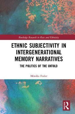 Ethnic Subjectivity in Intergenerational Memory Narratives: The Politics of the Untold
