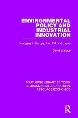 Environmental Policy and Industrial Innovation: Strategies in Europe, the USA and Japan