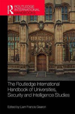 The Routledge International Handbook of Universities, Security and Intelligence Studies