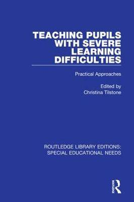 Teaching Pupils with Severe Learning Difficulties: Practical Approaches