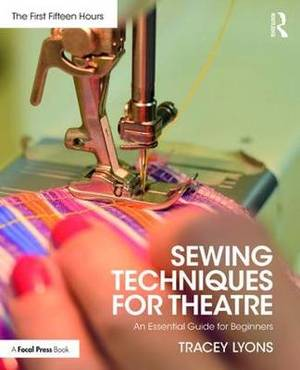 Sewing Techniques for Theatre: An Essential Guide for Beginners