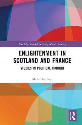 Enlightenment in Scotland and France: Studies in Political Thought