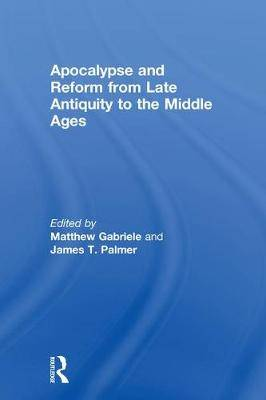 Apocalypse and Reform from Late Antiquity to the Middle Ages