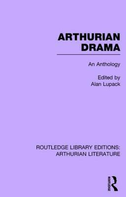 Arthurian Drama: An Anthology