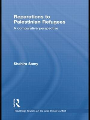 Reparations to Palestinian Refugees: A Comparative Perspective
