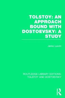 Tolstoy: an Approach Bound with Dostoevsky: a Study: An Approach ; Dostoevsky : a Study
