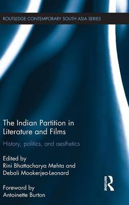 The Indian Partition in Literature and Films: History, Politics, and Aesthetics