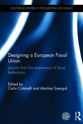 Designing a European Fiscal Union: Lessons from the Experience of Fiscal Federations