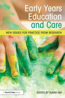Early Years Education and Care: New issues for practice from research