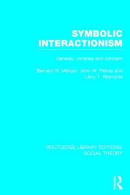 Symbolic Interactionism: Genesis, Varieties and Criticism