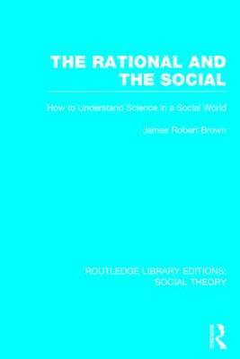 The Rational and the Social: How to Understand Science in a Social World