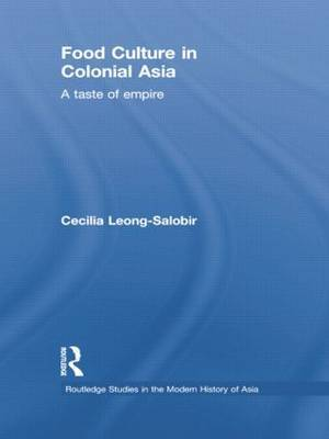 Food Culture in Colonial Asia: A Taste of Empire
