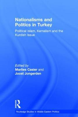 Nationalisms and Politics in Turkey: Political Islam, Kemalism and the Kurdish Issue