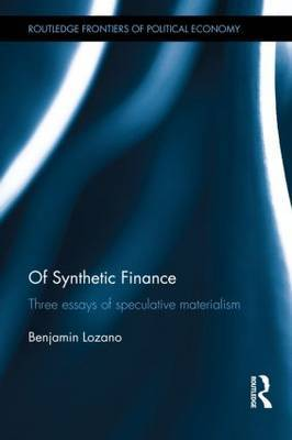 Of Synthetic Finance: Three Essays of Speculative Materialism