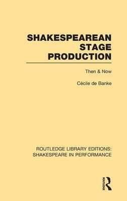 Shakespearean Stage Production: Then and Now: Volume 3