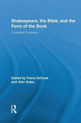 Shakespeare, the Bible, and the Form of the Book: Contested Scriptures