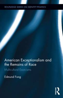 American Exceptionalism and the Remains of Race: Multicultural Exorcisms
