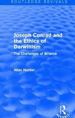 Joseph Conrad and the Ethics of Darwinism: The Challenges of Science