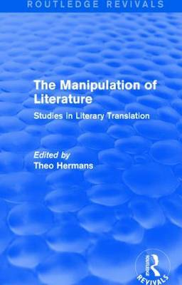 The Manipulation of Literature: Studies in Literary Translation