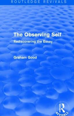 The Observing Self: Rediscovering the Essay