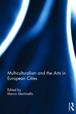 Multiculturalism and the Arts in European Cities