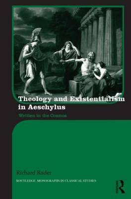 Theology and Existentialism in Aeschylus: Written in the Cosmos