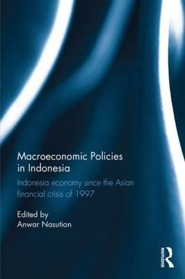 Macroeconomic Policies in Indonesia: Indonesia economy since the Asian financial crisis of 1997