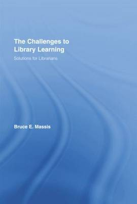 The Challenges to Library Learning: Solutions for Librarians