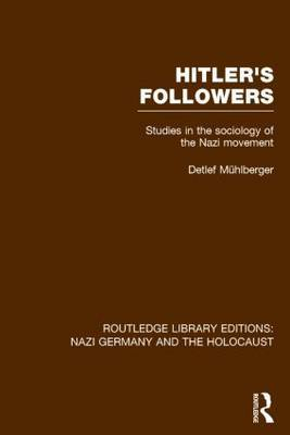 Hitler's Followers: Studies in the Sociology of the Nazi Movement