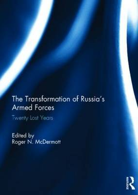 The Transformation of Russia's Armed Forces: Twenty Lost Years