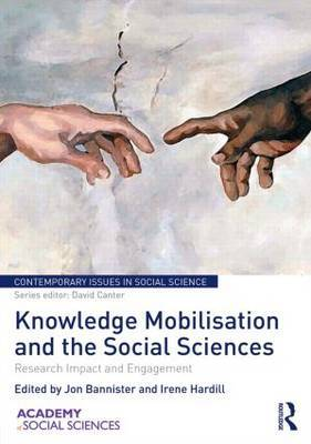 Knowledge Mobilisation and the Social Sciences: Research Impact and Engagement