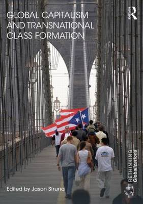Global Capitalism and Transnational Class Formation