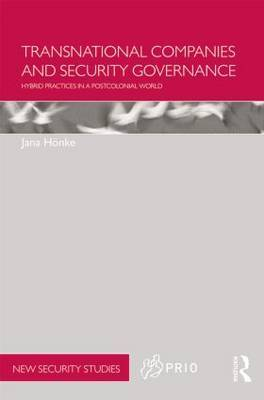 Transnational Companies and Security Governance: Hybrid Practices in a Postcolonial World