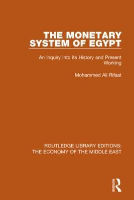 The Monetary System of Egypt: An Inquiry into its History and Present Working