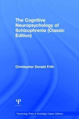 The Cognitive Neuropsychology of Schizophrenia