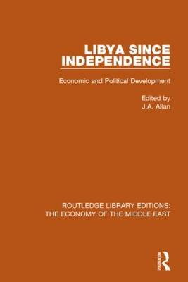 Libya Since Independence: Economic and Political Development
