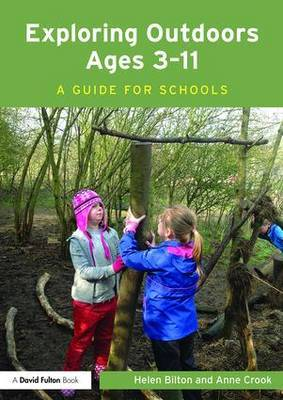 Exploring Outdoors Ages 3-11: A guide for schools